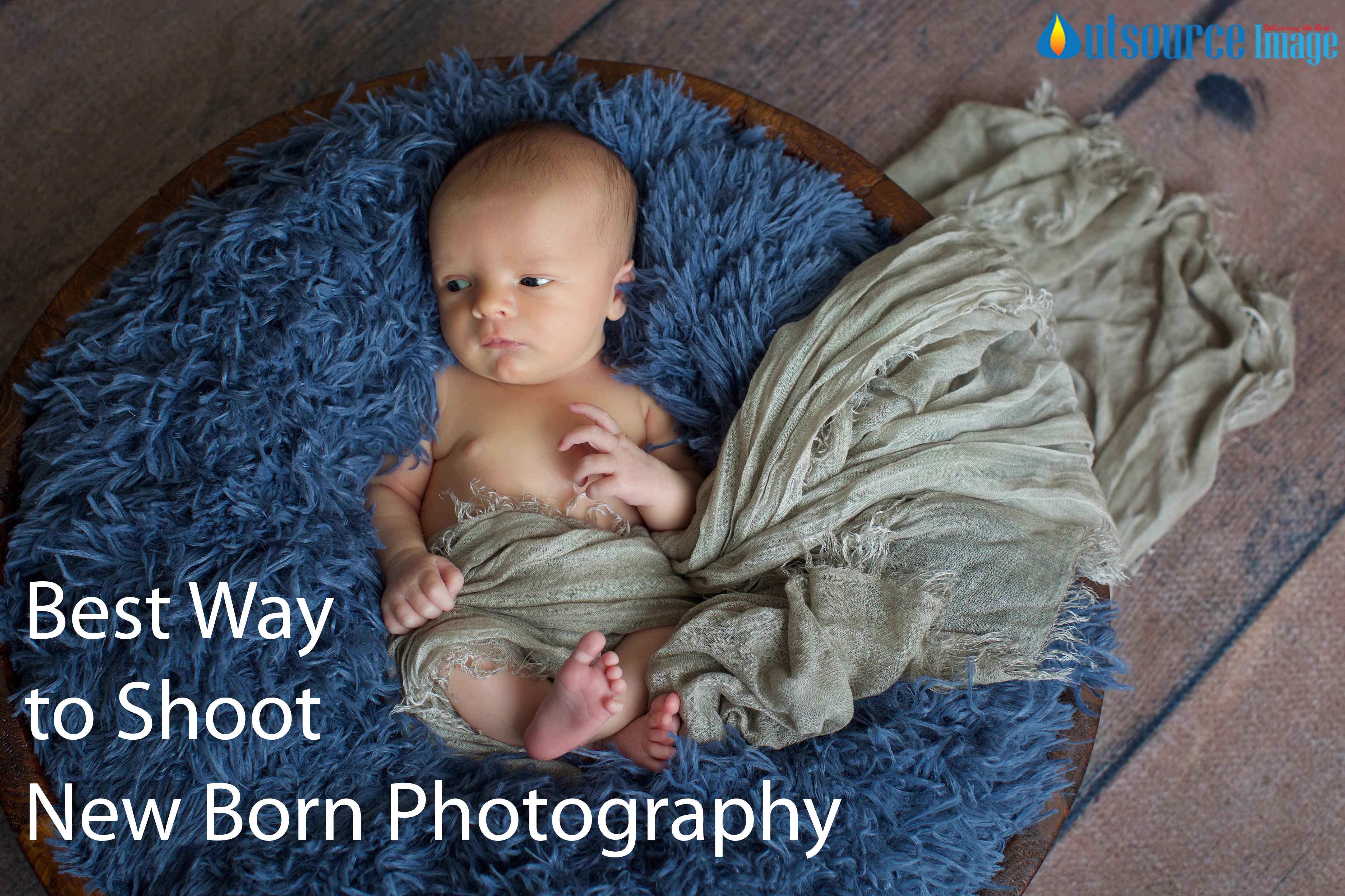 Best way to shoot newborn photography | Newborn Image Editing Services
